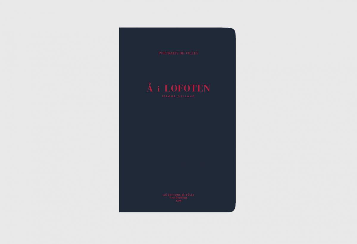 """A i Lofoten, """"Portraits de villes"""", © studio be-poles"""